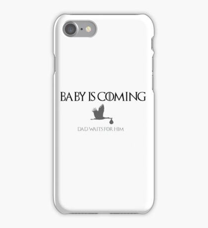 Baby is coming_dad iPhone Case/Skin