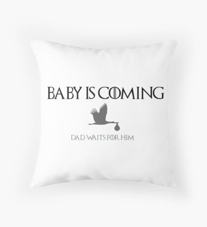 Baby is coming_dad Throw Pillow