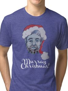 Murray Christmas! Tri-blend T-Shirt