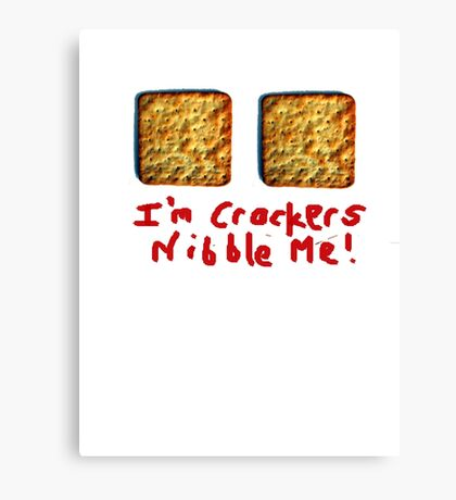 I'm crackers- nibble me Canvas Print