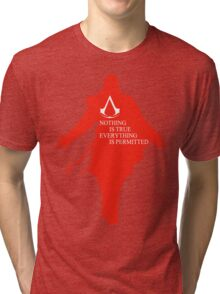 Nothing is true Tri-blend T-Shirt