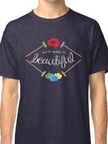 Make It Beautiful — Heathers: the Musical Classic T-Shirt