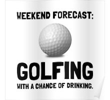 Weekend Forecast Golfing Poster
