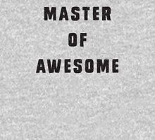 Master of awesome Unisex T-Shirt