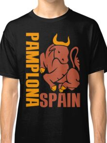 PAMPLONA, SPAIN Classic T-Shirt