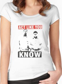 Act like you know! Women's Fitted Scoop T-Shirt