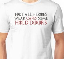 Not all heroes wear capes, some hold doors. (Black)  Unisex T-Shirt