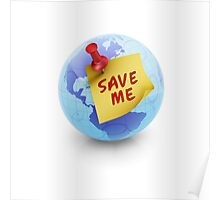 Save the planet globe and save me note Poster