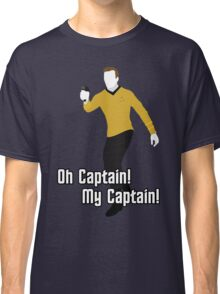 Oh Captain! My Captain! - James T. Kirk - Star Trek Classic T-Shirt