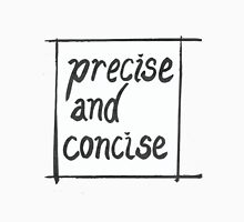 Precise and concise Unisex T-Shirt
