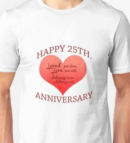 25th. Anniversary Unisex T-Shirt
