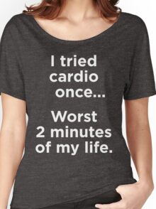I Tried Cardio Once Women's Relaxed Fit T-Shirt