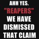 """""""Reapers"""" We have dismissed that claim. by Chrome Clothing"""