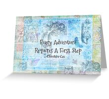 "Alice in Wonderland  ""Every Adventure Requires A First Step""  Quote Greeting Card"