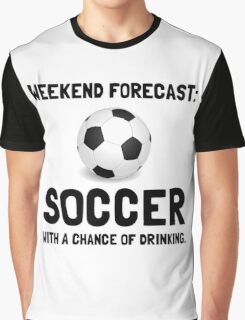 Weekend Forecast Soccer Graphic T-Shirt