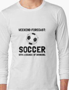 Weekend Forecast Soccer Long Sleeve T-Shirt