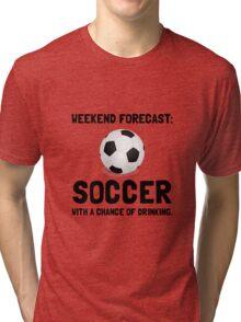 Weekend Forecast Soccer Tri-blend T-Shirt