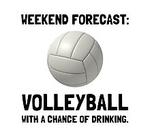 Weekend Forecast Volleyball Photographic Print