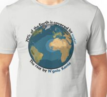 70% of the Earth is covered by water, the rest by N'golo Kanté Unisex T-Shirt