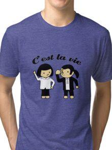 C'est la vie Tri-blend T-Shirt