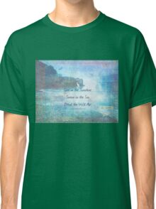 Emerson Quote - Live in the Sunshine Swim in the Sea Drink the Wild Air - nautical beach art Classic T-Shirt