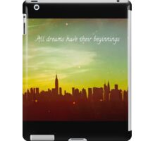 All dreams have their beginnings iPad Case/Skin