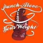 Punch Above Your Weight  by BenClark