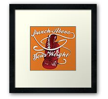 Punch Above Your Weight  Framed Print