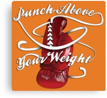 Punch Above Your Weight  Canvas Print