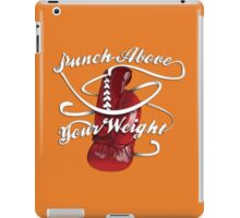 Punch Above Your Weight  iPad Case/Skin