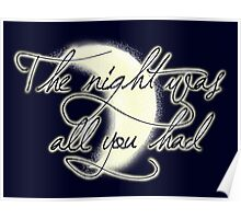 The Night Was All You Had Poster