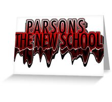 Parsons The New School Drippy  Greeting Card