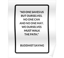 No one saves us from ourselves - Buddhist Saying Poster