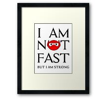 fast but strong enough Framed Print