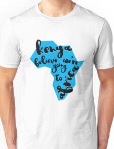 Kenya believe we're going to  Africa Unisex T-Shirt