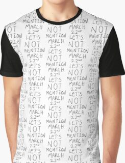 Let's Not Mention March 22nd Graphic T-Shirt