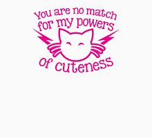 You are NO MATCH for my powers of CUTENESS! kitty cat Womens Fitted T-Shirt