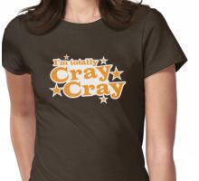 I'm totally CRAY CRAY with stars Womens Fitted T-Shirt