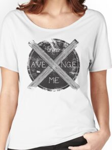 Avenge Me Women's Relaxed Fit T-Shirt