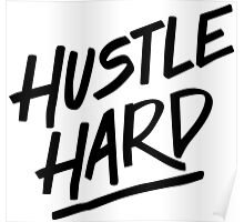 Hustle Hard - Black Poster