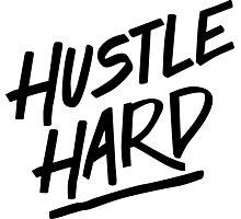 Hustle Hard - Black Photographic Print