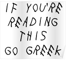 if you're reading this go greek Poster