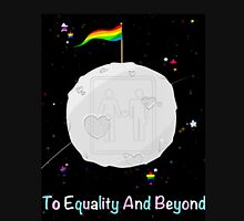 To Equality and Beyond Unisex T-Shirt