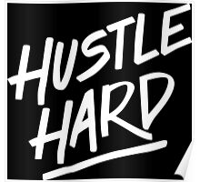 Hustle Hard - White Poster
