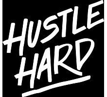 Hustle Hard - White Photographic Print