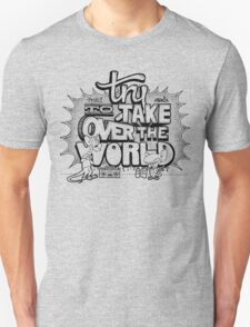 Pinky & Brain Try To take Over The World Unisex T-Shirt