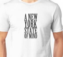 A New York State Of Mind 1 Unisex T-Shirt