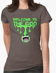 WELCOME TO THE GOO Womens T-Shirt