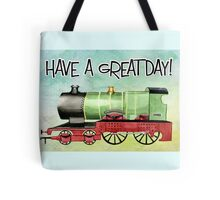 HavE a Grat DaY!! Tote Bag