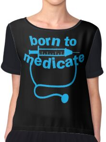 Born to medicate! Chiffon Top